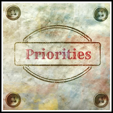 Priorities – What is Most Important to You?