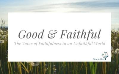 Good & Faithful