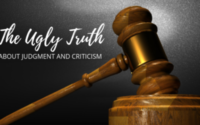 The Ugly Truth About Judgment and Criticism
