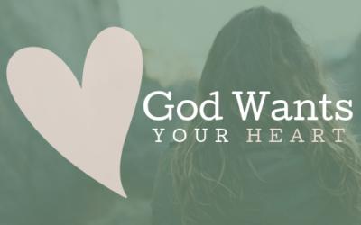 God Wants Your Heart