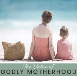 Godly Motherhood Thumbnail